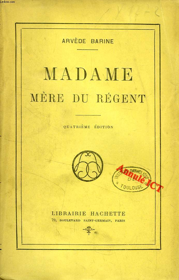 MADAME, MERE DU REGENT