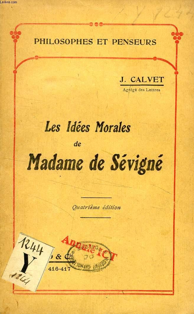 LES IDEES MORALES DE MADAME DE SEVIGNE