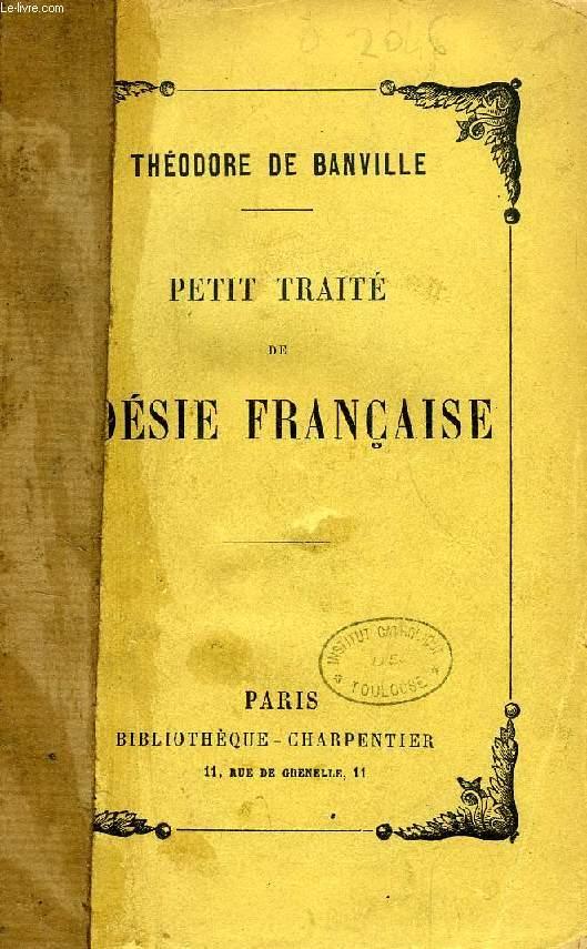 PETIT TRAITE DE POESIE FRANCAISE