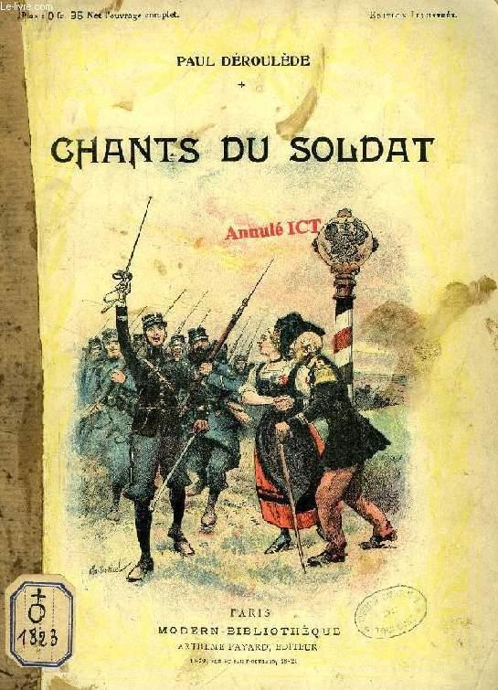 CHANTS DU SOLDAT, NOUVEAUX CHANTS DU SOLDAT, MARCHES ET SONNERIES, REFRAINS MILITAIRES, CHANTS DU PAYSAN