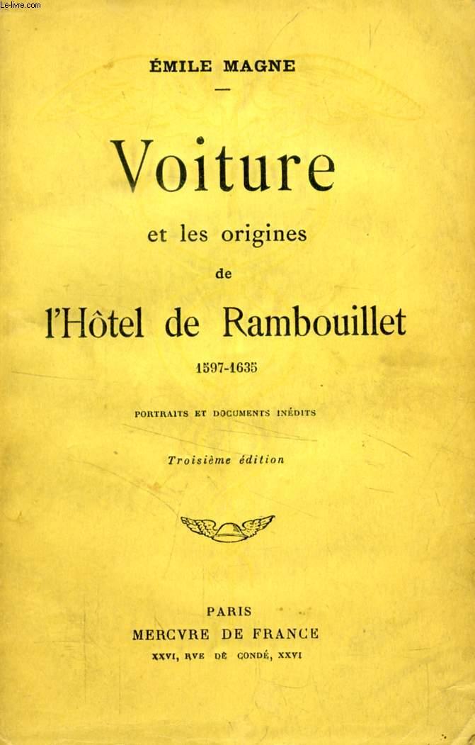 VOITURE ET LES ORIGINES DE L'HOTEL DE RAMBOUILLET (1597-1635)