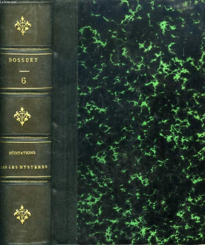 OEUVRES CHOISIES DE BOSSUET, TOME VI, ELEVATIONS SUR LES MYSTERES / 5e PARTIE, MELANGES