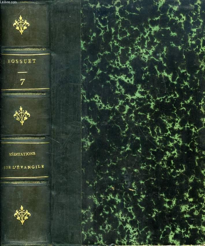 OEUVRES CHOISIES DE BOSSUET, 4e PARTIE, ECRITURE SAINTE, II, MEDITATIONS SUR L'EVANGILE, I