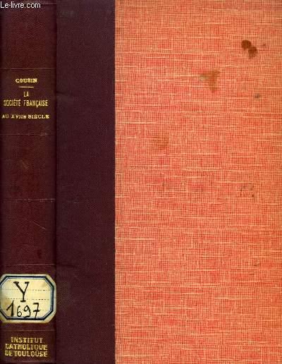 LA SOCIETE FRANCAISE AU XVIIe SIECLE D'APRES LE GRAND CYRUS DE Mlle DE SCUDERY, TOME II