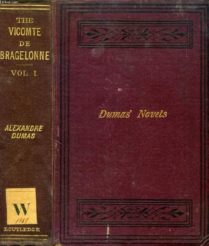 THE VICOMTE DE BRAGELONNE, OR TEN YEARS LATER, VOL. I