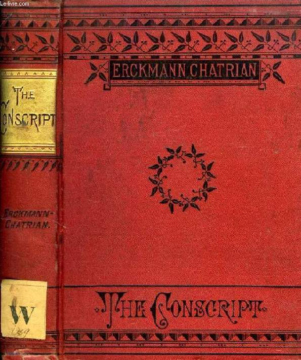 THE CONSCRIPT, A STORY OF THE FRENCH WAR OF 1813