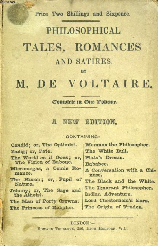 THE PHILOSOPHICAL TALES, ROMANCES, AND SATIRES OF M. DE VOLTAIRE