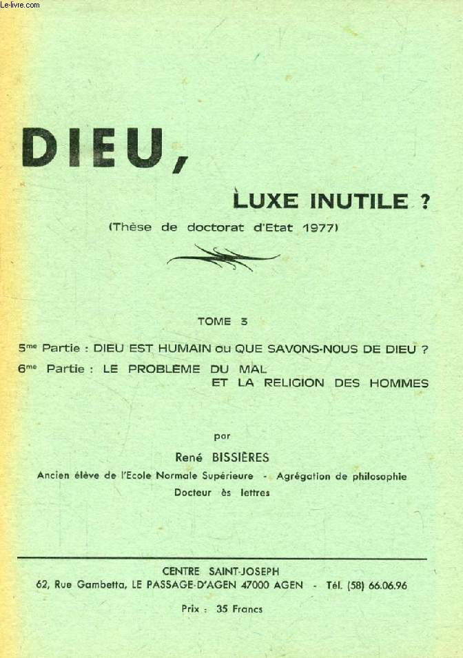 DIEU, LUXE INUTILE ?, TOME III (THESE)