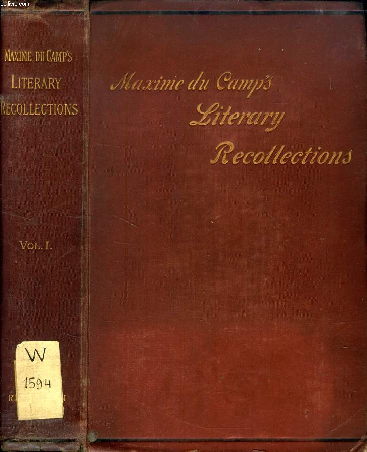 Maxime du camp s literary recollections, vol. i