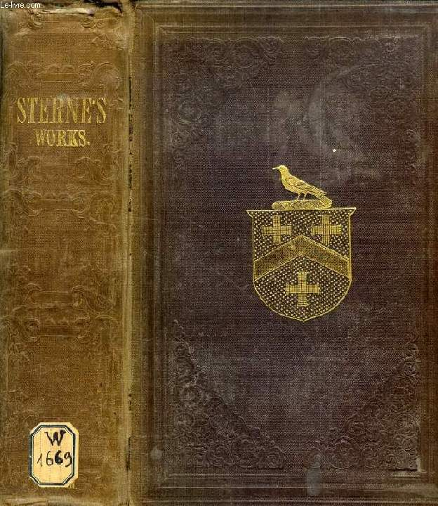 THE WORKS OF LAURENCE STERNE, CONTAINING THE LIFE AND OPINIONS OF TRISTRAM SHANDY, Gent., Etc.