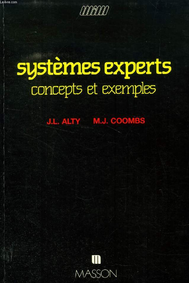 LES SYSTEMES EXPERTS, CONCEPTS ET EXEMPLES