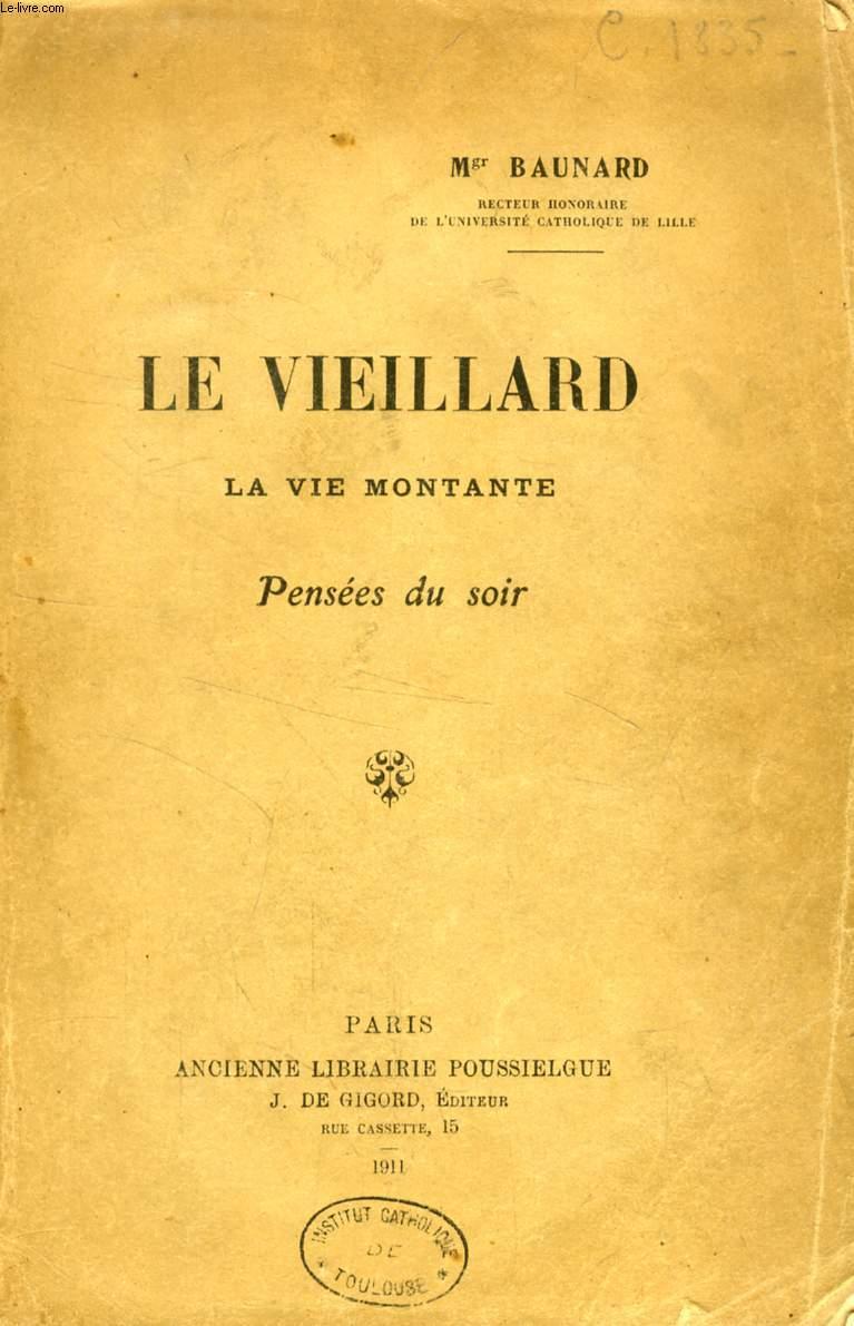 LE VIEILLARD, LA VIE MONTANTE, PENSEES DU SOIR
