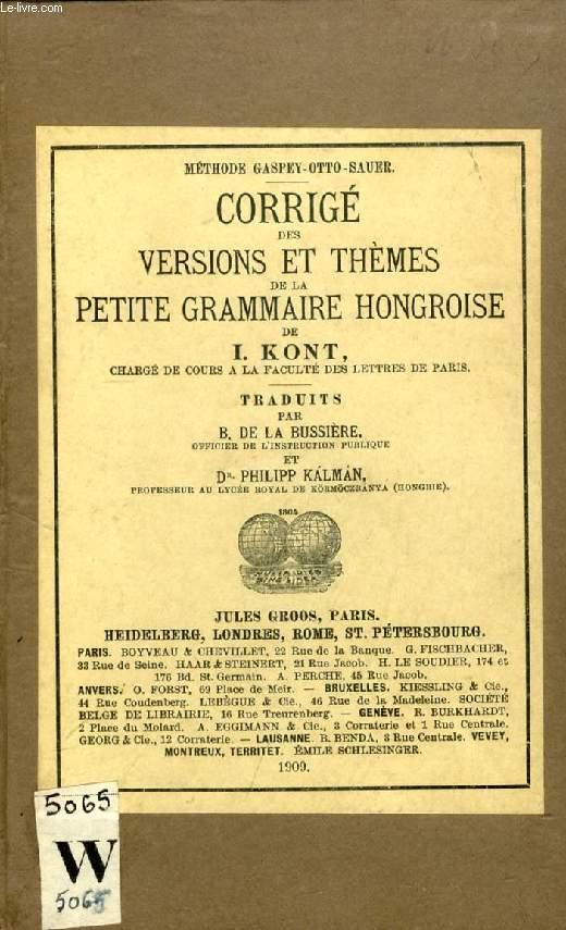 CORRIGE DES VERSIONS ET THEMES DE LA PETITE GRAMMAIRE HONGROISE