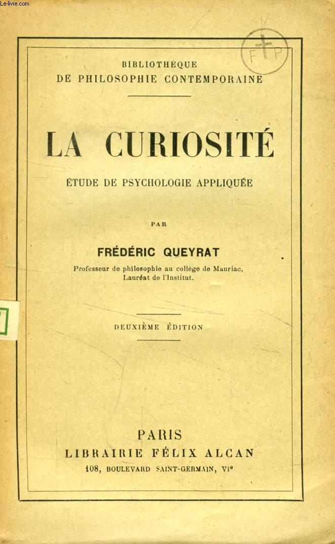 LA CURIOSITE, ETUDE DE PSYCHOLOGIE APPLIQUEE