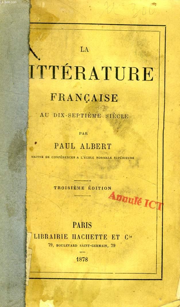LA LITTERATURE FRANCAISE AU XVIIe SIECLE