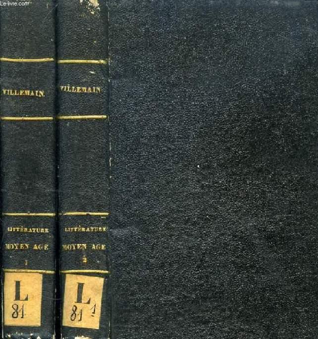 COURS DE LITTERATURE FRANCAISE, TABLEAU DE LA LITTERATURE DU MOYEN AGE (France, Italie, Espagne, Angleterre), 2 TOMES