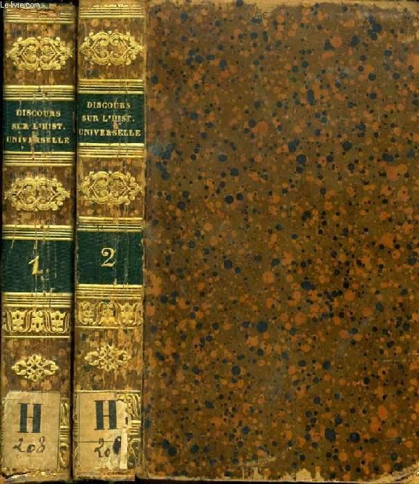 DISCOURS SUR L'HISTOIRE UNIVERSELLE, A Mgr. LE DAUPHIN, 2 TOMES