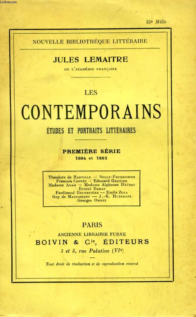 LES CONTEMPORAINS, ETUDES ET PORTRAITS LITTERAIRES, 1re SERIE, 1884 ET 1885