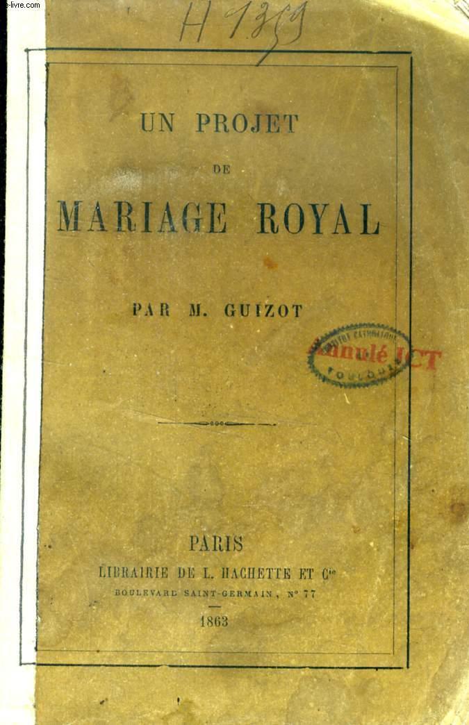 UN PROJET DE MARIAGE ROYAL