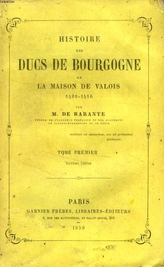 HISTOIRE DES DUCS DE BOURGOGNE, DE LA MAISON DE VALOIS, 1400-1416, 8 TOMES (COMPLET)