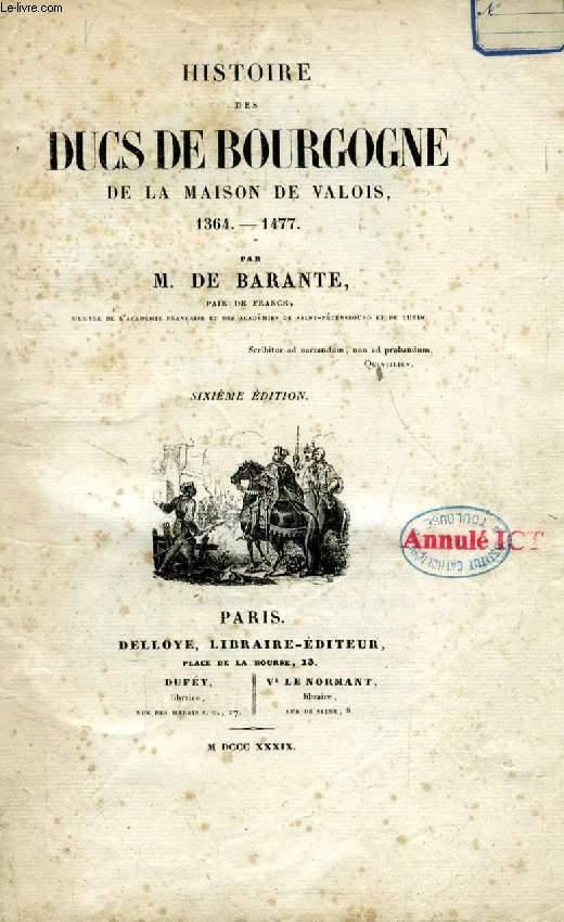 HISTOIRE DES DUCS DE BOURGOGNE, DE LA MAISON DE VALOIS, 1364-1477, 12 TOMES (COMPLET)