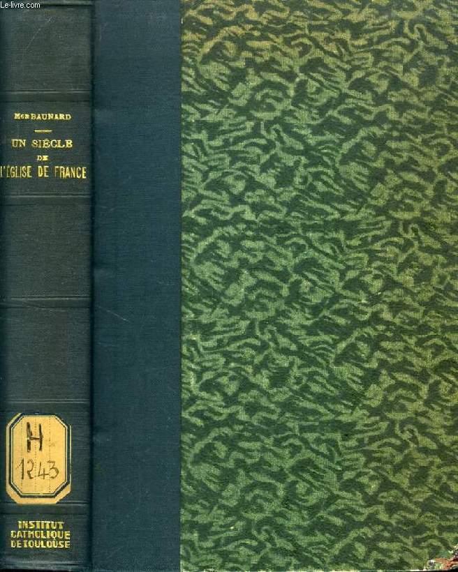 UN SIECLE DE L'EGLISE DE FRANCE, 1800-1900