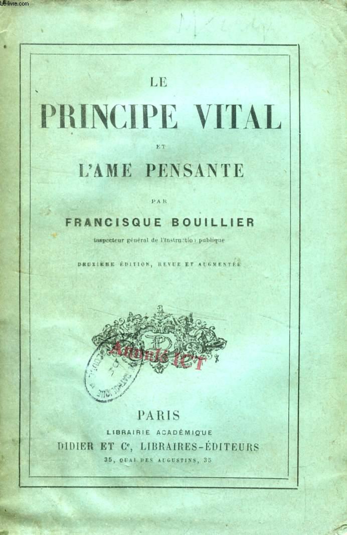 LE PRINCIPE VITAL ET L'AME PENSANTE