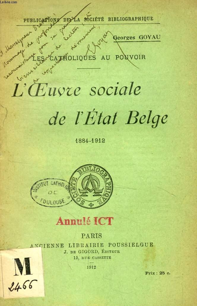 L'OEUVRE SOCIALE DE L'ETAT BELGE, 1884-1912