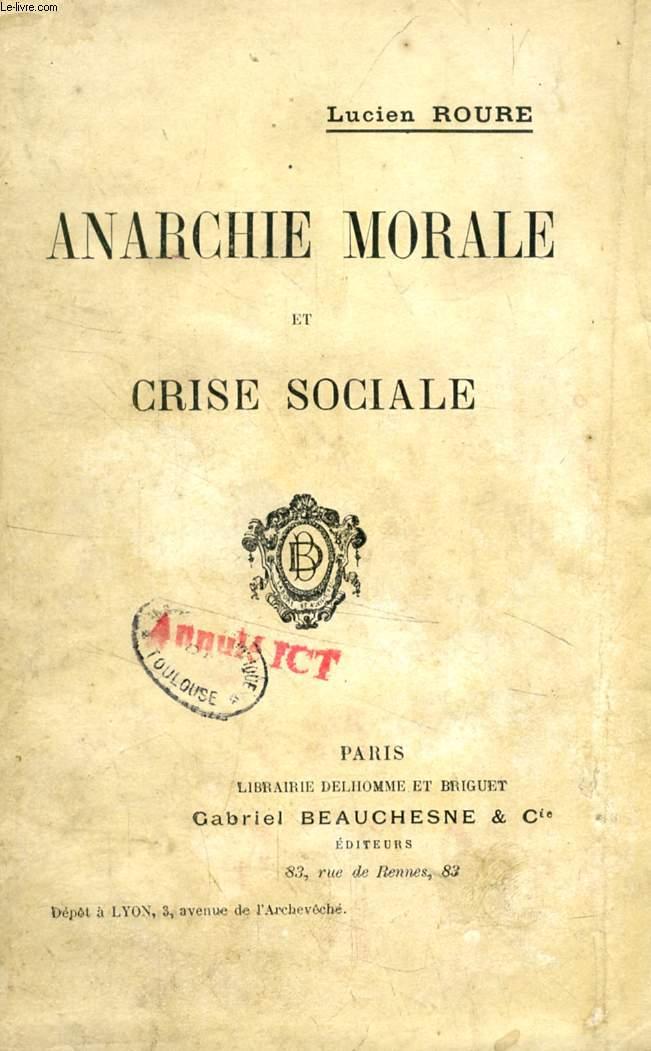 ANARCHIE MORALE ET CRISE SOCIALE