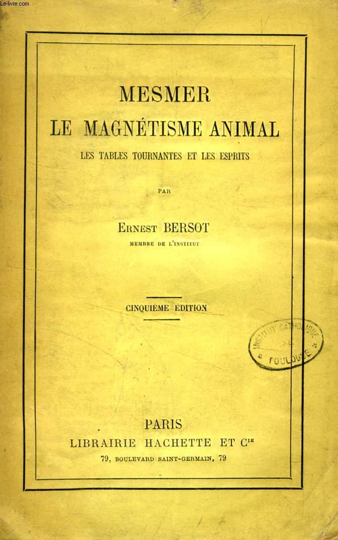 MESMER, LE MAGNETISME ANIMAL, LES TABLES TOURNANTES ET LES ESPRITS
