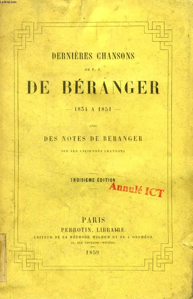 DERNIERES CHANSONS DE P. J. DE BERANGER, 1834 A 1851