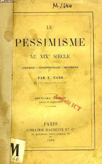 LE PESSIMISME AU XIXe SIECLE, LEOPARDI, SCHOPENHAUER, HARTMANN