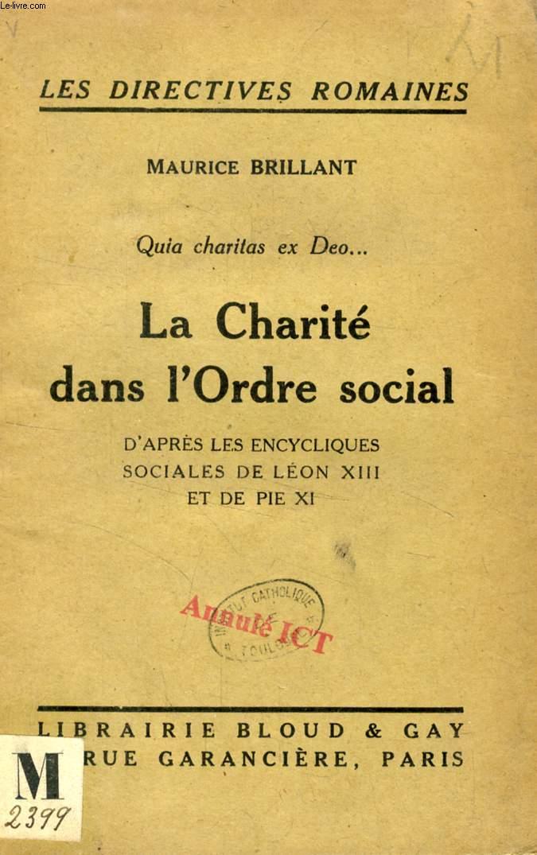 LA CHARITE DANS L'ORDRE SOCIAL (D'APRES LES ENCYCLIQUES SOCIALES DE LEON XIII ET DE PIE XI)