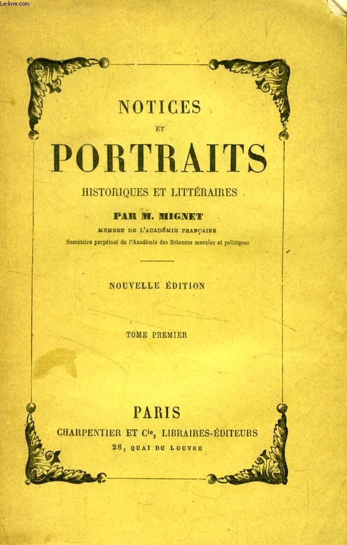NOTICES ET PORTRAITS HISTORIQUES ET LITTERAIRES, TOME I