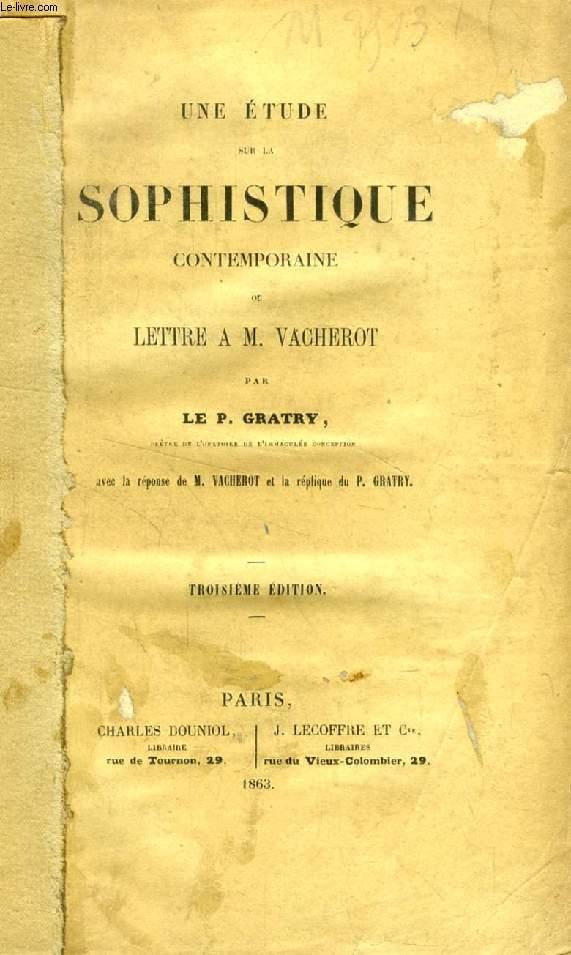UNE ETUDE SUR LA SOPHISTIQUE CONTEMPORAINE, OU LETTRE A M. VACHEROT