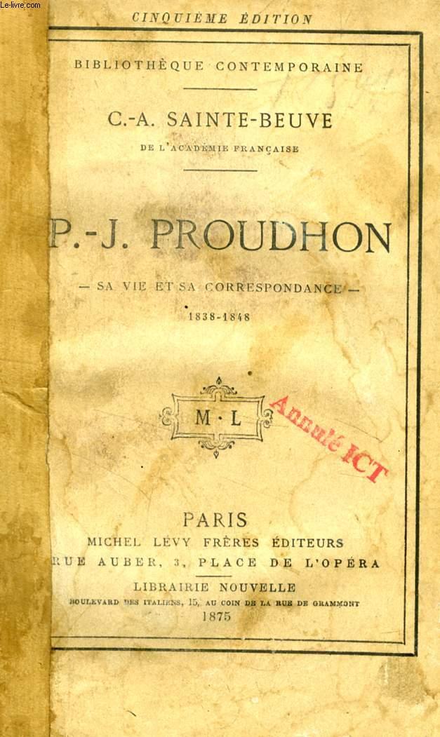 P.-J. PROUDHON, SA VIE ET SA CORRESPONDANCE, 1838-1848