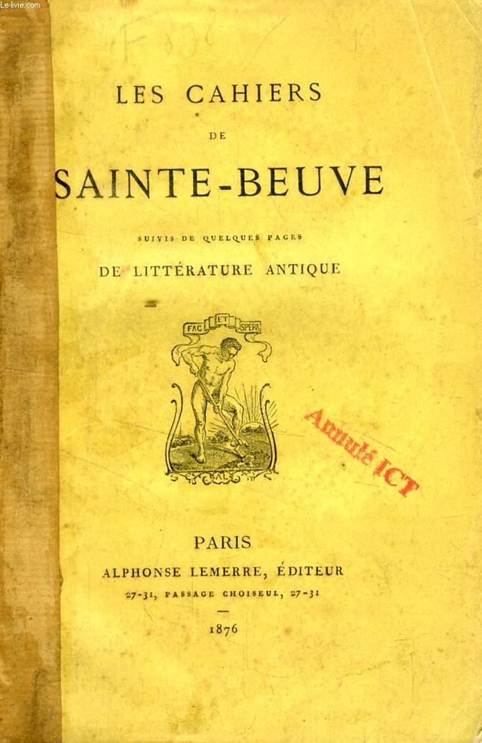 LES CAHIERS DE SAINTE-BEUVE, SUIVIS DE QUELQUES PAGES DE LITTERATURE ANTIQUE