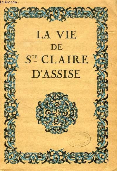LA VIE DE SAINTE CLAIRE D'ASSISE D'APRES LES ANCIENS TEXTES