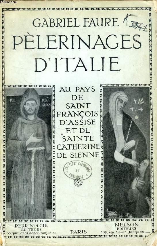 PELERINAGES D'ITALIE, AU PAYS DE SAINT FRANCOIS D'ASSISE ET DE SAINTE CATHERINE DE SIENNE