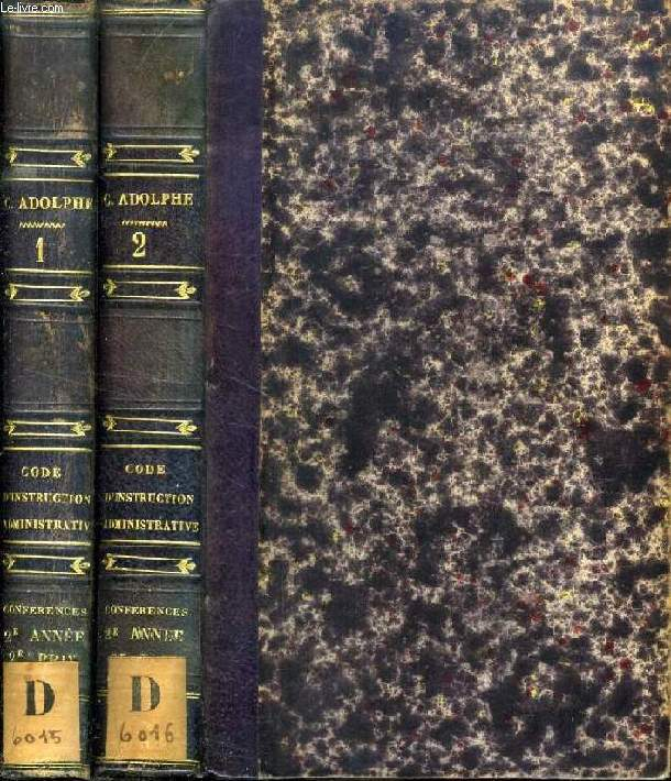 CODE D'INSTRUCTION ADMINISTRATIVE, OU LOIS DE LA PROCEDURE ADMINISTRATIVE, 2 VOLUMES