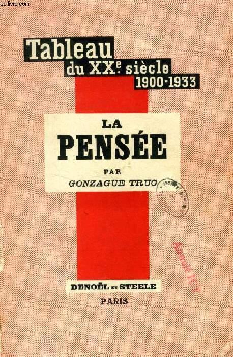 TABLEAU DU XXe SIECLE (1900-1933), TOME III, LA PENSEE
