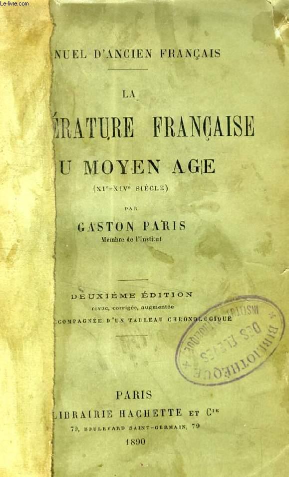 LA LITTERATURE FRANCAISE AU MOYEN AGE (XIe-XVe SIECLE)