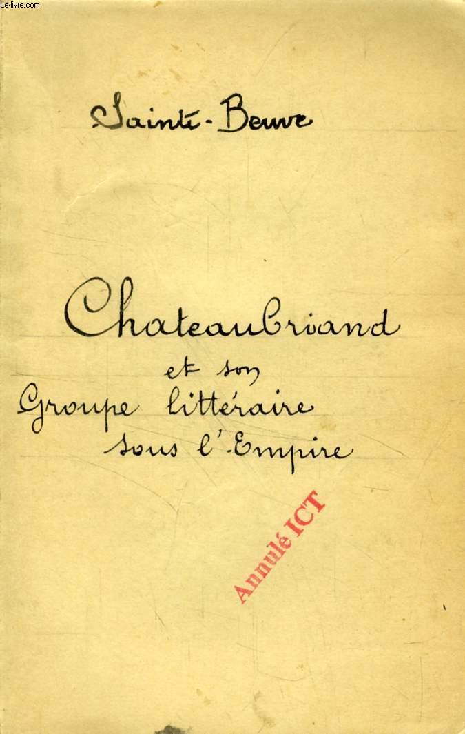 CHATEAUBRIAND ET SON GROUPE LITTERAIRE SOUS L'EMPIRE (TOME II)