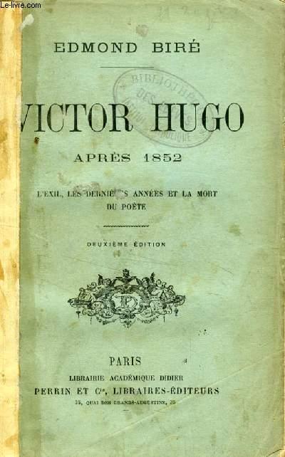 VICTOR HUGO APRES 1852, L'EXIL, LES DERNIERES ANNEES ET LA MORT DU POETE