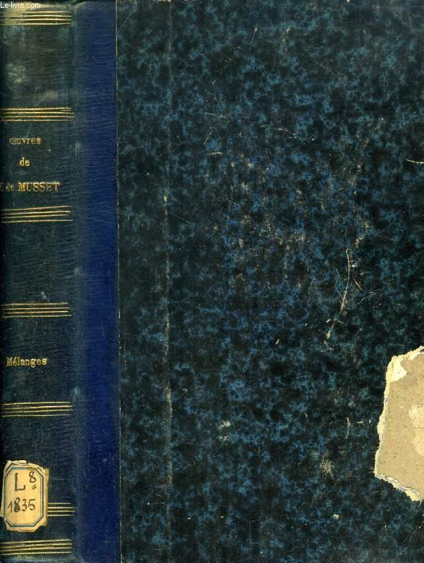 OEUVRES COMPLETES DE ALFRED DE MUSSET, COMEDIES ET PROVERBES, MELANGES