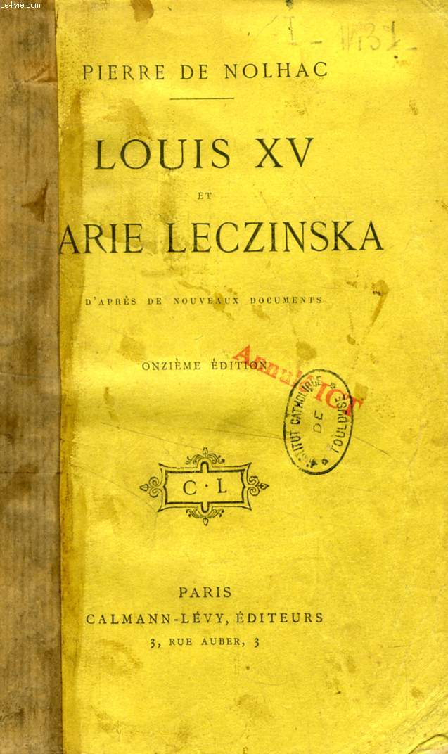 LOUIS XV ET MARIE LECZINSKA, D'APRES DE NOUVEAUX DOCUMENTS
