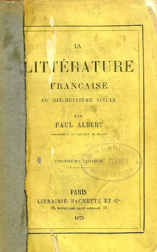 LA LITTERATURE FRANCAISE AU DIX-HUITIEME SIECLE