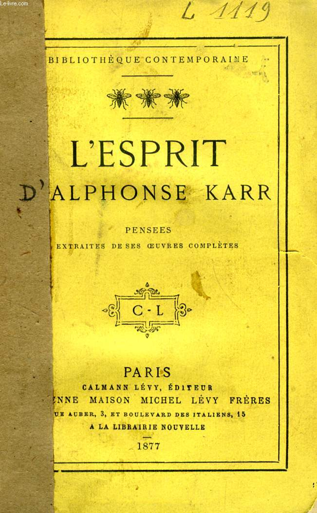 L'ESPRIT D'ALPHONSE KARR, PENSEES EXRAITES DE SES OEUVRES COMPLETES