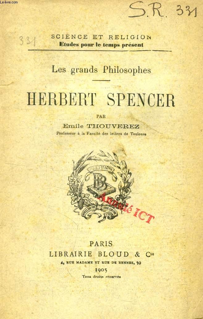 HERBERT SPENCER (LES GRANDS PHILOSOPHES) (SCIENCE ET RELIGION, ETUDES POUR LE TEMPS PRESENT, N° 331)