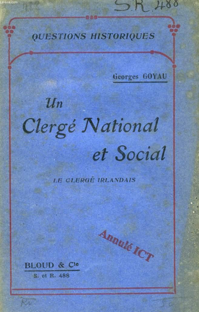 UN CLERGE NATIONAL ET SOCIAL, LE CLERGE IRLANDAIS (QUESTIONS HISTORIQUES, N° 488)